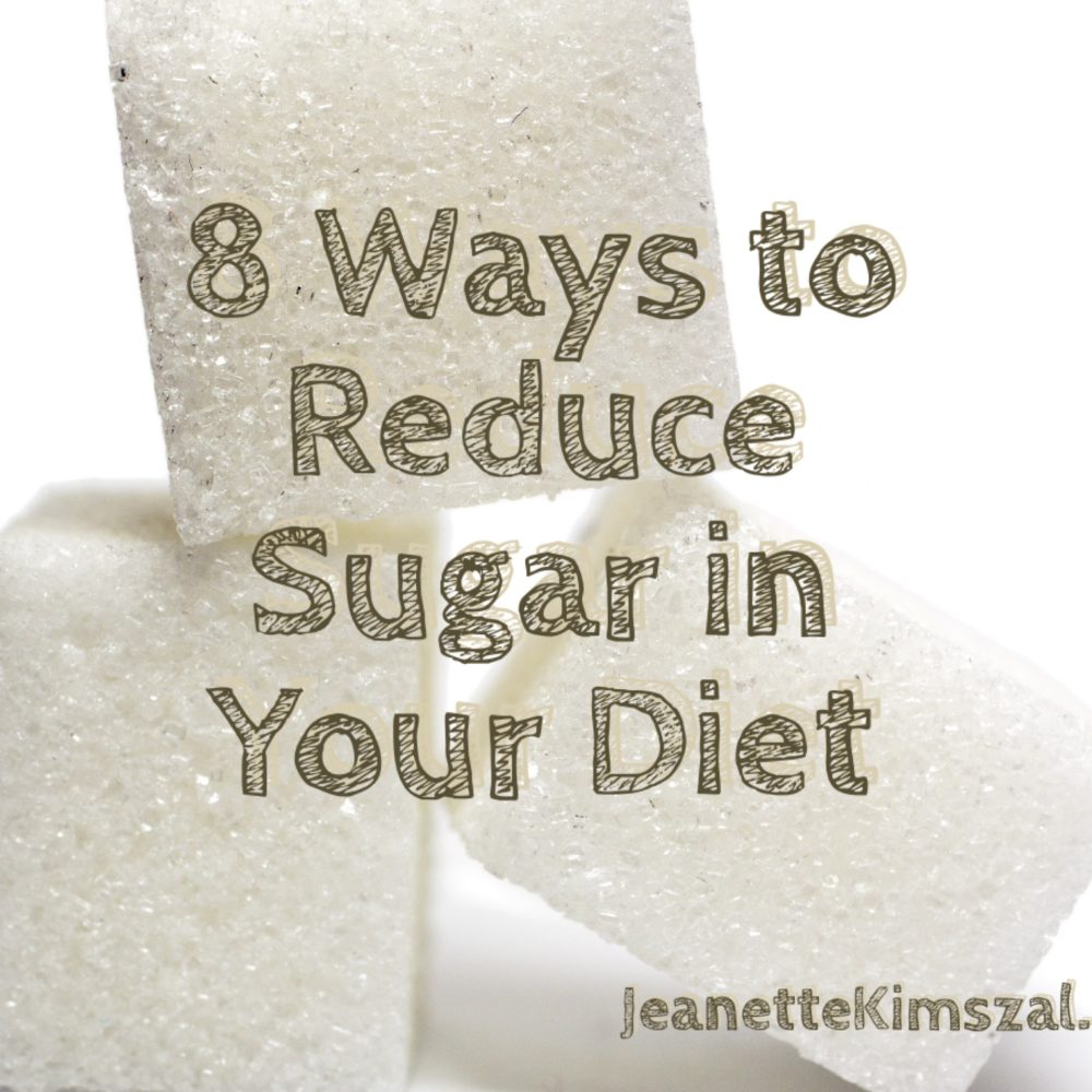 8 Ways To Reduce Sugar In Your Diet