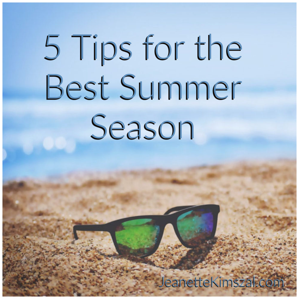 5 Tips to Have the Best Summer Season