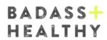 Badass + Healthy