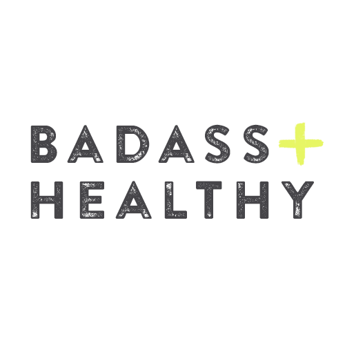 Badass + Healthy