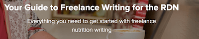 "Words say ""Your Guide to Freelance writing for hte RDN"" 