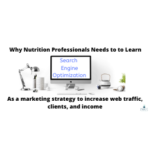 "Computer with words ""Search Engine Optimization"" on the screen and Black Letters saying ""Why Nutrition professionals need to learn SEO as a marketing strategy to increase traffic, clients, and income"" Affordable SEO Packages Every Nutrition Professional Needs To Learn 